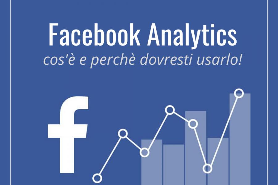 FB Analytics: cos'è e perché dovresti usarlo?