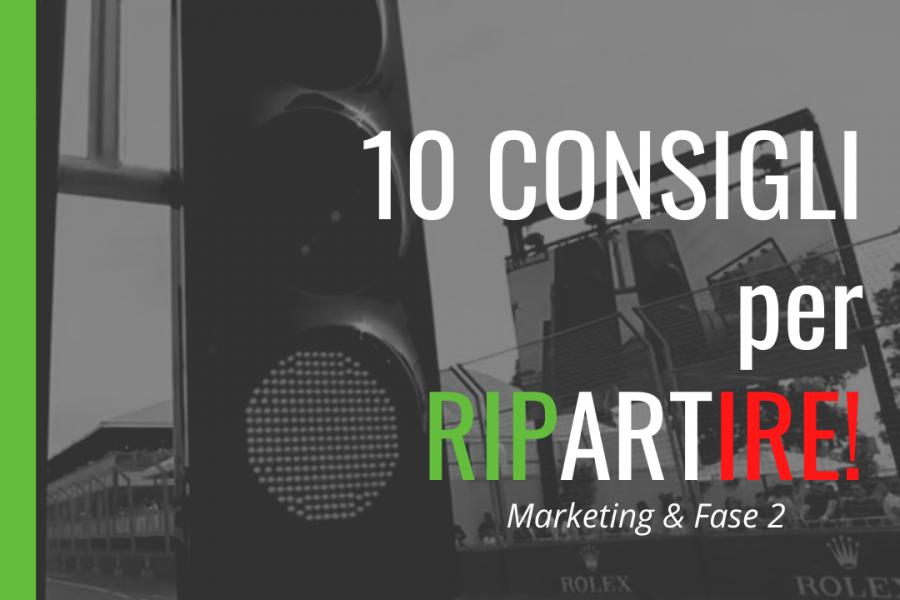 10 consigli di Marketing per ripartire alla grande!