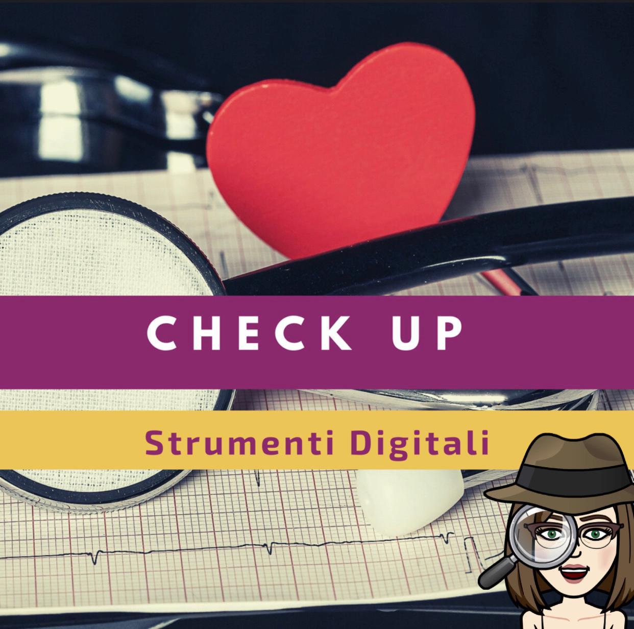 E' tempo di CHECK UP…dei tuoi Strumenti Digitali!