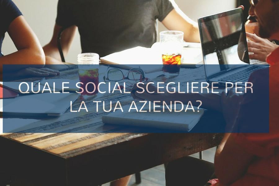 Come scegliere i social giusti per la tua azienda
