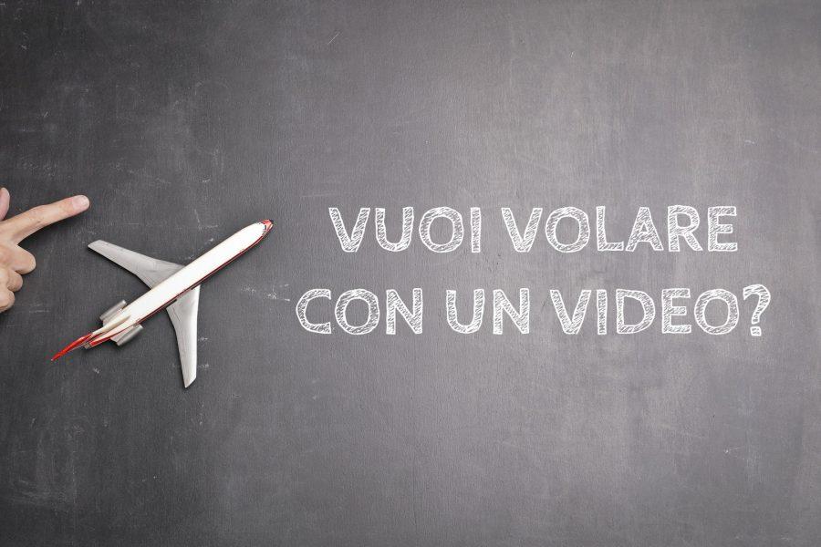 Vuoi volare con un video?